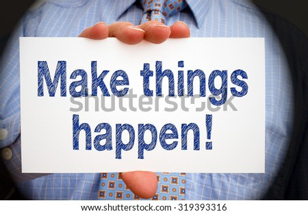 Make things happen - Motivation and Success - stock photo