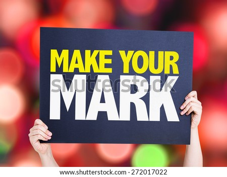 Make Your Mark card with bokeh background - stock photo