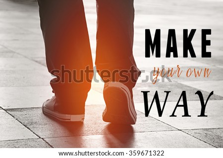 Make your own way Inspiration quote - stock photo