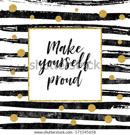 Make Yourself Proud   Motivational Quote Card With Gold Glitter Dots And  Black Paint Stripes