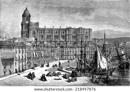 Malaga Cathedral and the port, vintage engraved illustration. Le Tour du Monde, Travel Journal, (1865).