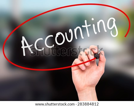 Man Hand writing Accounting with marker on transparent wipe board. Isolated on office. Business, internet, technology concept. Stock Photo - stock photo