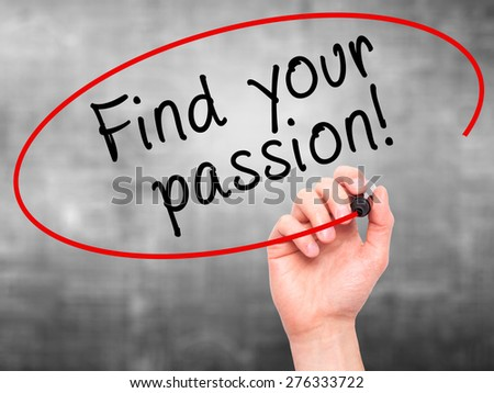 Man Hand writing Find your passion! with marker on transparent wipe board isolated on grey. Business, internet, technology concept.  Stock Photo - stock photo