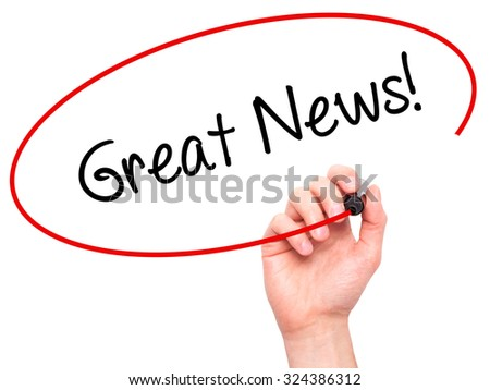 Man Hand writing Great News! with black marker on visual screen. Isolated on white. Business, technology, internet concept. Stock Photo - stock photo