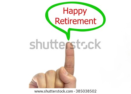 man hand writing happy retirement talking balloon on a transparent wipe board. isolated on white background - stock photo