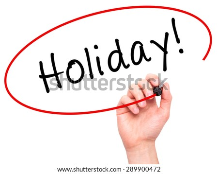 Man Hand writing Holiday! with black marker on visual screen. Isolated on white. Business, technology, internet concept. Stock Image - stock photo