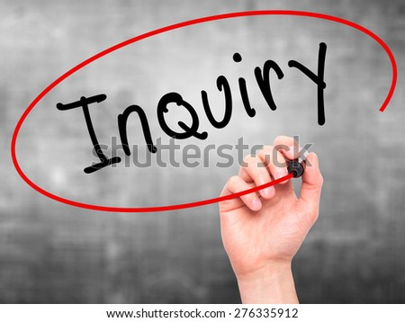 Man Hand writing Inquiry with marker on transparent wipe board. Isolated on grey. Business, internet, technology concept.  Stock Photo - stock photo