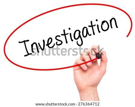 Man Hand writing Investigation with marker on transparent wipe board. Isolated on white. Business, internet, technology concept.  Stock Photo - stock photo