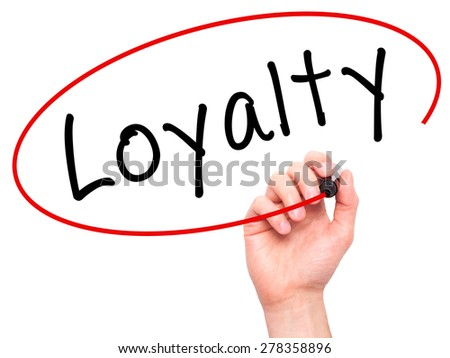 Man Hand writing Loyalty with marker on transparent wipe board. Isolated on white. Business, internet, technology concept.  Stock Photo - stock photo