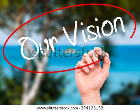 Man Hand writing Our Vision with black marker on visual screen. Isolated on nature. Business, technology, internet concept. Stock Photo - stock photo