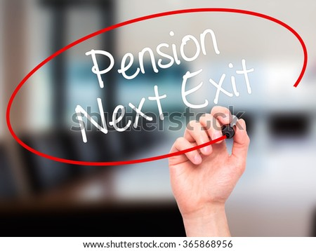 Man Hand writing Pension Next Exit with black marker on visual screen. Isolated on background. Business, technology, internet concept. Stock Photo - stock photo