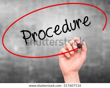 Man Hand writing Procedure with black marker on visual screen. Isolated on grey. Business, technology, internet concept. - stock photo
