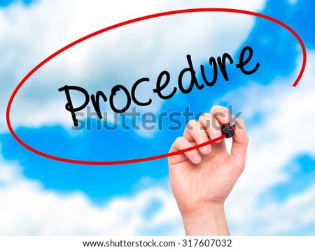 Man Hand writing Procedure with black marker on visual screen. Isolated on sky. Business, technology, internet concept. - stock photo