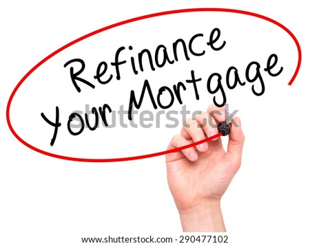 Man Hand writing Refinance Your Mortgage with black marker on visual screen. Isolated on white. Business, technology, internet concept. Stock Image - stock photo