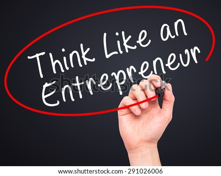 Man Hand writing Think Like an Entrepreneur with black marker on visual screen. Isolated on black. Business, technology, internet concept. Stock Image - stock photo