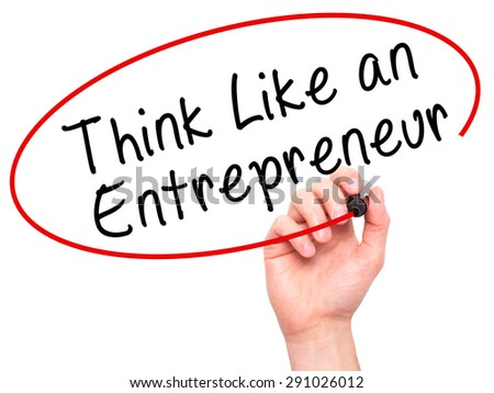 Man Hand writing Think Like an Entrepreneur with black marker on visual screen. Isolated on white. Business, technology, internet concept. Stock Image - stock photo