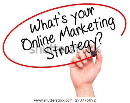 Man Hand writing What's your Online Marketing Strategy? with black marker on visual screen. Isolated on white. Business, technology, internet concept. Stock Image  - stock photo