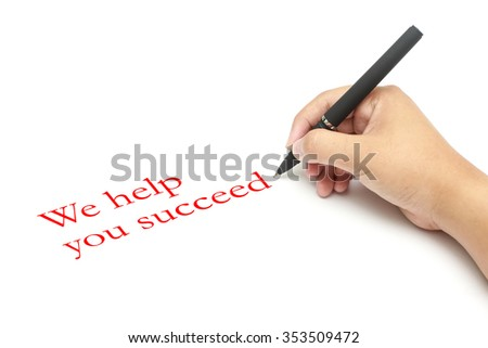 Man writing text We help you succeed
