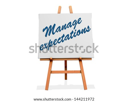 Manage Expectations on a sign. - stock photo