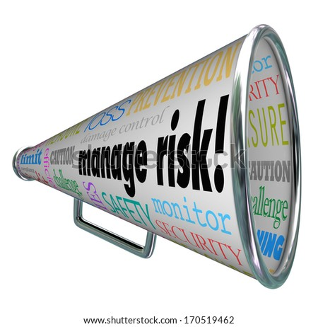 Manage Risk words on a bullhorn and megaphone along with words of advice for loss prevention, compliance, damage control, safety and financial security - stock photo
