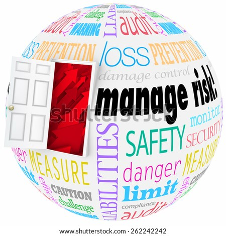 Manage Risk words on a globe or sphere with open door to illustrate reducing chance of problems, dangers or hazards - stock photo