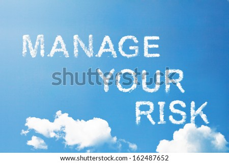 Manage your risk a cloud word on sky. - stock photo