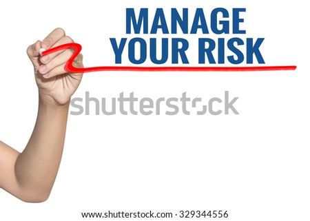 Manage Your Risk word write on white background by woman hand holding highlighter pen - stock photo
