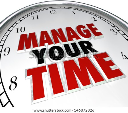 Manage Your Time words on a clock face to illustrate time management and using moments effectively to be productive and complete tasks before a due date or deadline - stock photo