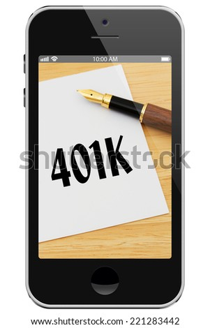 Managing your 401k Online, Cell Phone with photo of pen and card with text 401k isolated on a white background