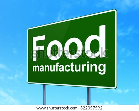 Manufacuring concept: Food Manufacturing on green road (highway) sign, clear blue sky background, 3d render