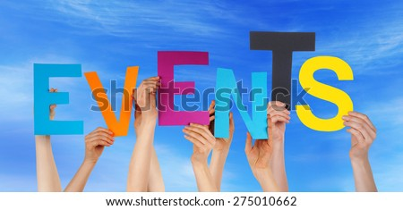 Many Caucasian People And Hands Holding Colorful Letters Or Characters Building The English Word Events On Blue Sky - stock photo