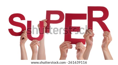 Many Caucasian People And Hands Holding Red Letters Or Characters Building The Isolated English Word Super On White Background - stock photo