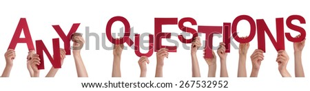 Many Caucasian People And Hands Holding Red Letters Or Characters Building The Isolated English Word Any Questions On White Background - stock photo