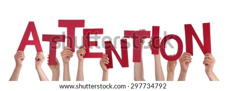 Many Caucasian People And Hands Holding Red Letters Or Characters Building The Isolated English Word Attention On White Background - stock photo