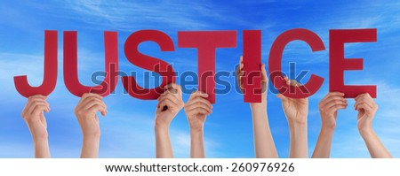 Many Caucasian People And Hands Holding Red Straight Letters Or Characters Building The English Word Justice On Blue Sky - stock photo