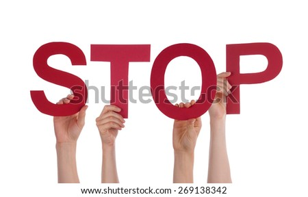 Many Caucasian People And Hands Holding Red Straight Letters Or Characters Building The Isolated English Word Stop On White Background - stock photo