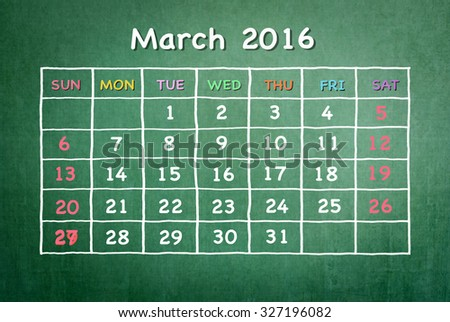 March 2016: Monthly calendar on green chalkboard background with colorful pastel day and dates in freehand grid time table chalk drawing: School/ business time planner conceptual idea for new year