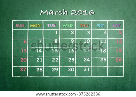 March 2016: Monthly calendar on green chalkboard background with colorful pastel day and dates in freehand grid time table chalk drawing: School/ business time planner conceptual idea for new plan