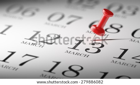 March 13 written on a calendar to remind you an important appointment.