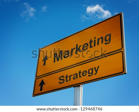 Marketing strategy road sign business concept.