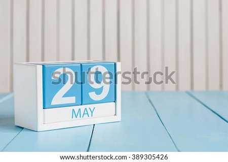 May 29th. Image of may 29 wooden color calendar on white background.  Spring day, empty space for text. International Day Of United Nations Peacekeepers