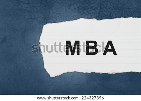 MBA or Master of Business Administration with white paper tears on blue texture - stock photo