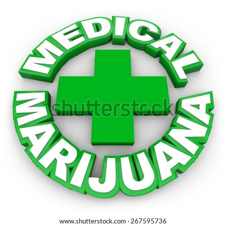 Medical Marijuana in green words around a plus sign to illustrate or advertise legal pot for sale by prescription to treat illness, disease or conditions - stock photo