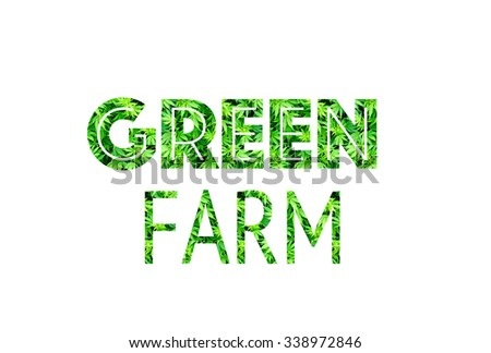 printed letters formed to arrange the words green farm illustration of the