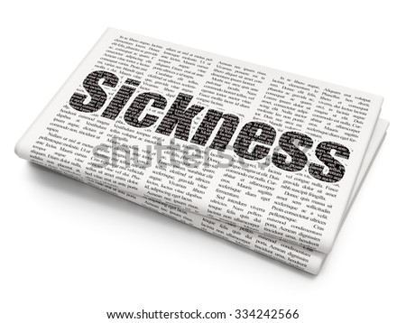 Medicine concept: Pixelated black text Sickness on Newspaper background