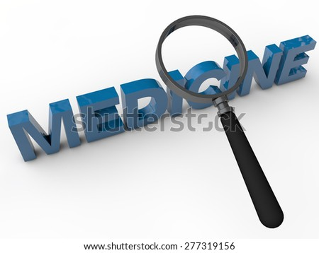 Medicine - 3D Text with magnifier over white Background - stock photo