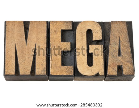 mega word (one million prefix) - isolated text in vintage letterpress wood type - stock photo