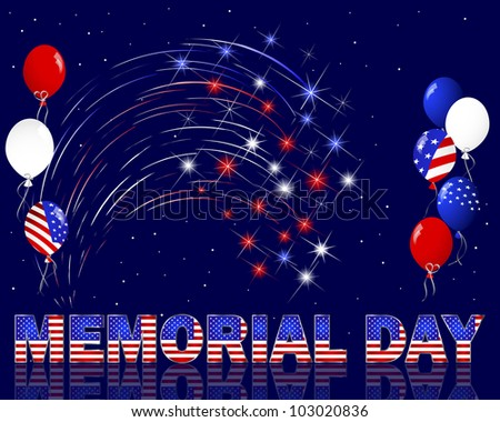 Memorial Day. Celebratory background with a beautiful text; fireworks and balloons. Raster version. - stock photo