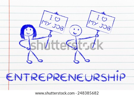 men and women entrepreneurs with signs that say I love my Job - stock photo