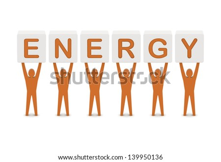 Men holding the word energy. Concept 3D illustration.